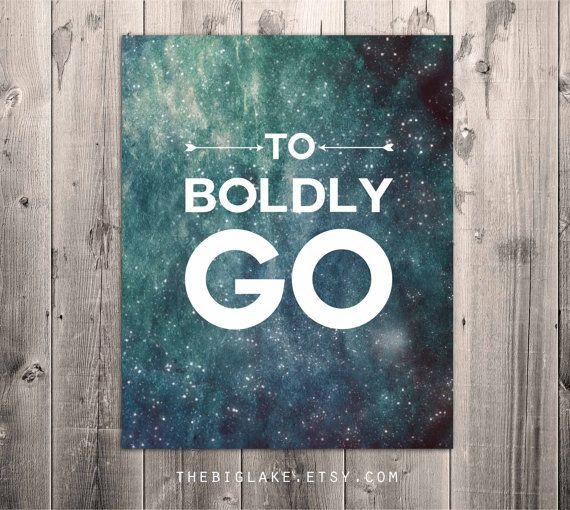Star Trek inspired print  To Boldly Go  Space  by thebiglake, $10.00