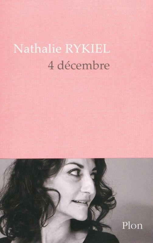 4 Décembre - Nathalie RYKIEL - Editions PLON