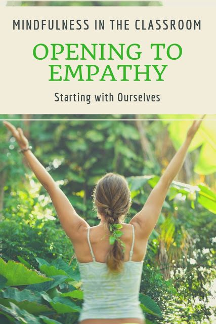 Instructing Mindfulness within the Classroom – Beginning with Ourselves – Opening to Empathy