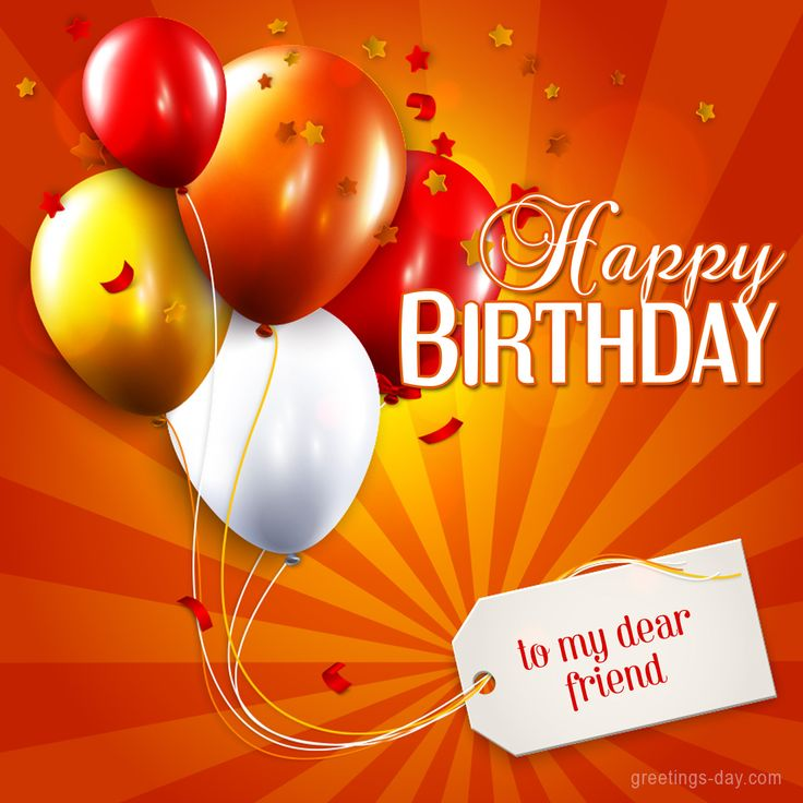 Happy Birthday to my Dear Friend. #Birthday, #BirthdayWishes, #ForFriends, #HAPPYBIRTHDAY http://greetings-day.com/happy-birthday-to-my-dear-friend.html