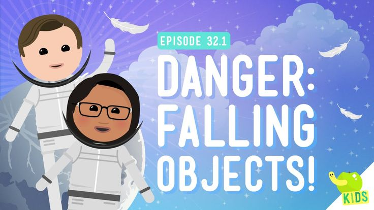 Week 17.....Danger! Falling Objects: Crash Course Kids #32.1