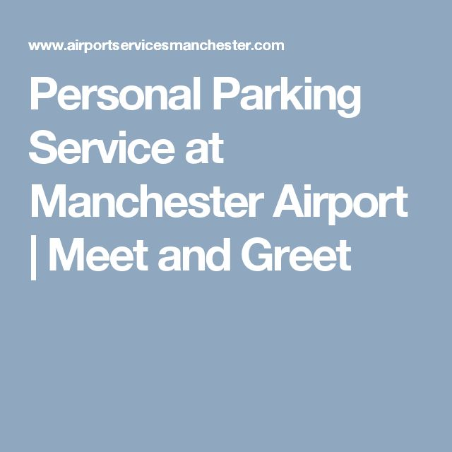 Now meet and greet manchester airport parking reduce the rates now meet and greet manchester airport parking reduce the rates meet and greet manchester airport pinterest manchester airport m4hsunfo