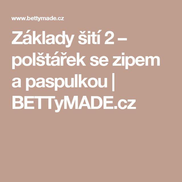 Základy šití 2 – polštářek se zipem a paspulkou | BETTyMADE.cz