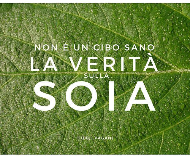 La Verità sulla Soia - non è un alimento sano...