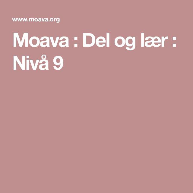 Moava : Del og lær : Nivå 9