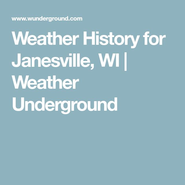 Weather History for Janesville, WI | Weather Underground