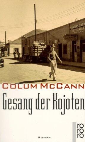 Gesang der Kojoten von Colum McCann, http://www.amazon.de/dp/3499222884/ref=cm_sw_r_pi_dp_aUitrb0TYTPYG