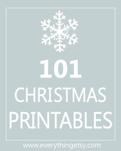 101 free Christmas Printables at EverythingEtsy.com. I think I've become a printable-aholic.