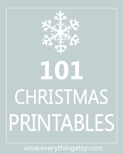 101 free Christmas Printables at EverythingEtsy.com. I think I've become a printable-aholic.