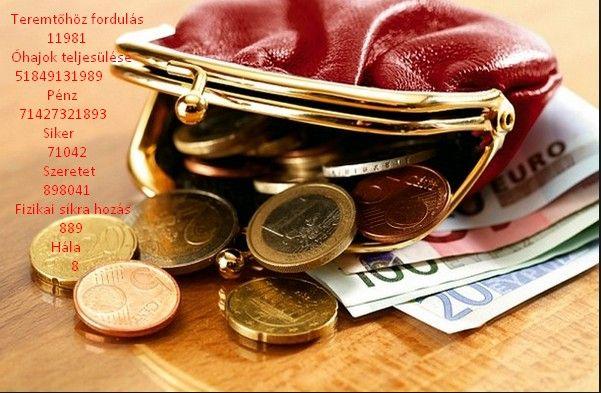 Pénz,siker,hála és szeretet.