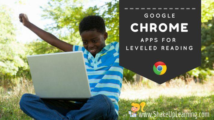 3 Google Chrome Apps for Leveled Reading | www.shakeuplearning.com | #gafe…