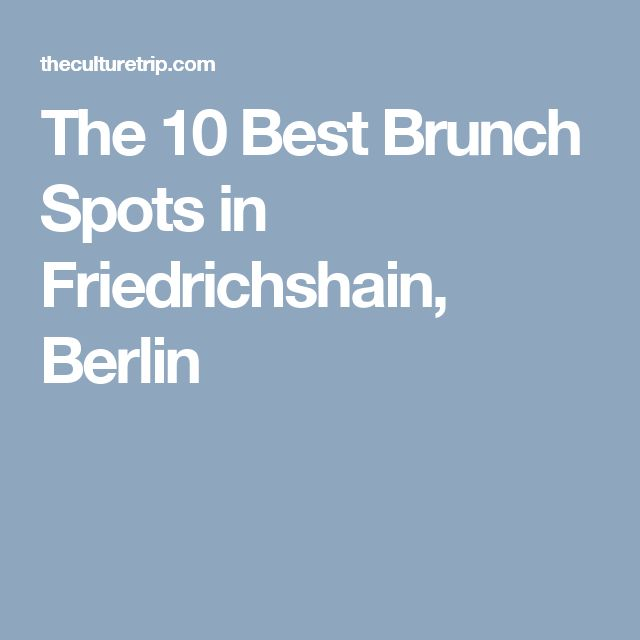 The 10 Best Brunch Spots in Friedrichshain, Berlin