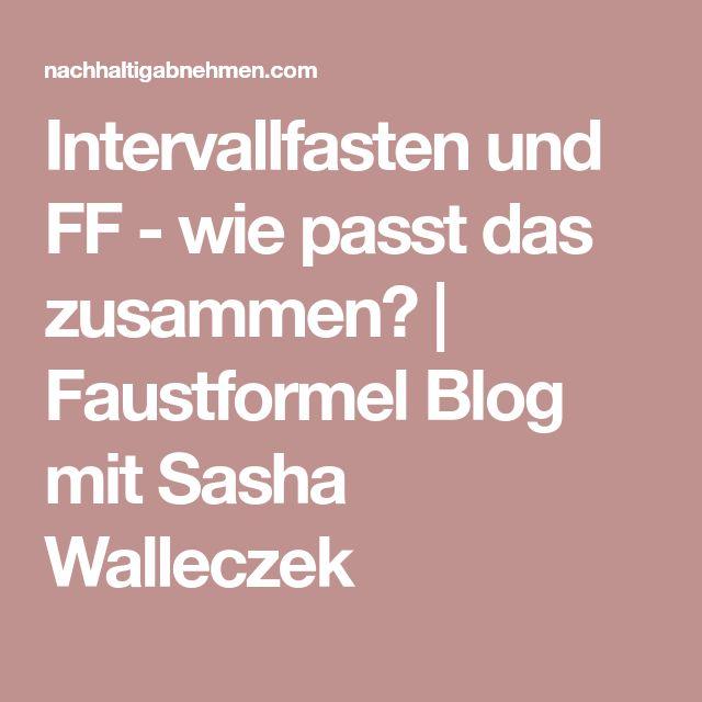 Intervallfasten und FF - wie passt das zusammen? | Faustformel Blog mit Sasha Walleczek