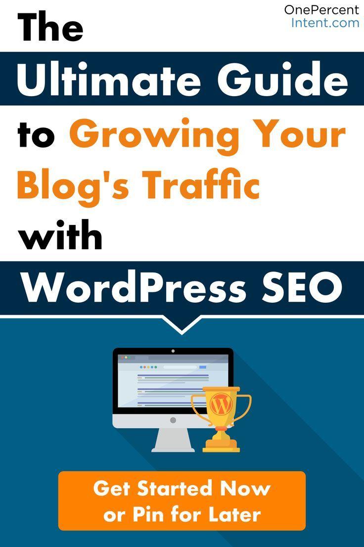 WordPress SEO: The Ultimate Guide - Blogging Tips: SEO - Seo, Search engine optimization, Seo tips