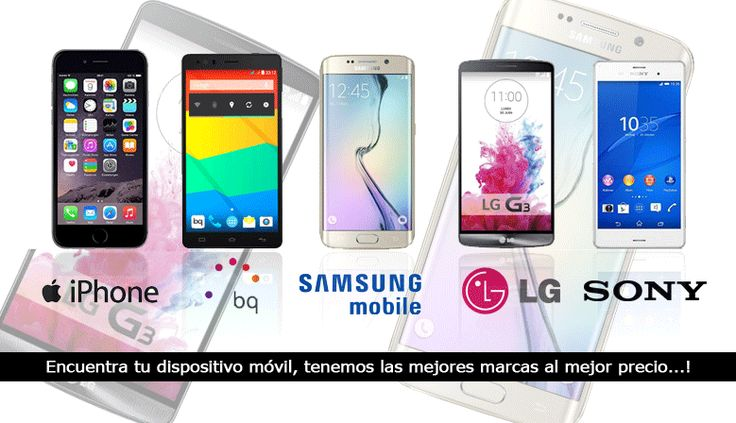 Dispositivos moviles de las mejores marcas...!