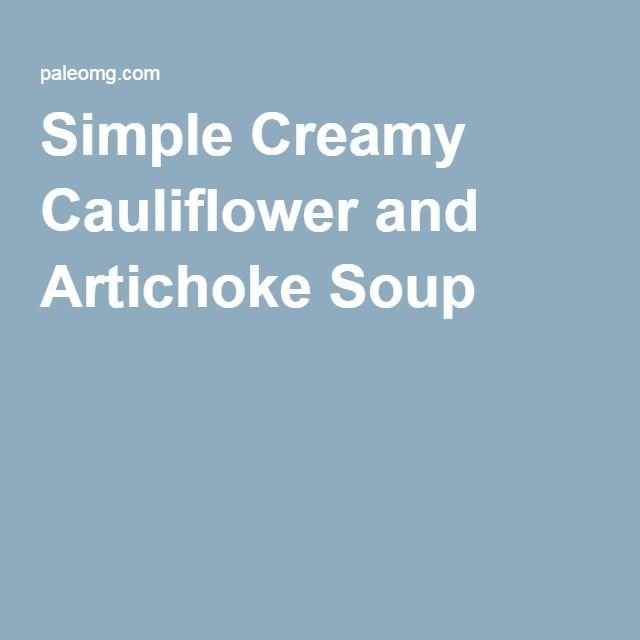 Simple Creamy Cauliflower and Artichoke Soup |