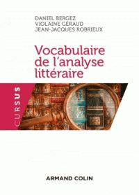 Daniel Bergez et Violaine Géraud - Vocabulaire de l'analyse littéraire. https://hip.univ-orleans.fr/ipac20/ipac.jsp?session=14981Q7530X50.1795&profile=scd&source=~!la_source&view=subscriptionsummary&uri=full=3100001~!481176~!3&ri=26&aspect=subtab48&menu=search&ipp=25&spp=20&staffonly=&term=vocabulaire+de+l%27analyse+litt%C3%A9raire&index=.GK&uindex=&aspect=subtab48&menu=search&ri=26