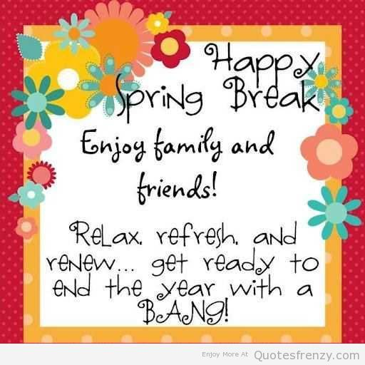 Life Inspiration Quotes Happy Spring Break