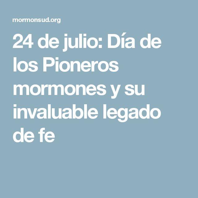 24 de julio: Día de los Pioneros mormones y su invaluable legado de fe