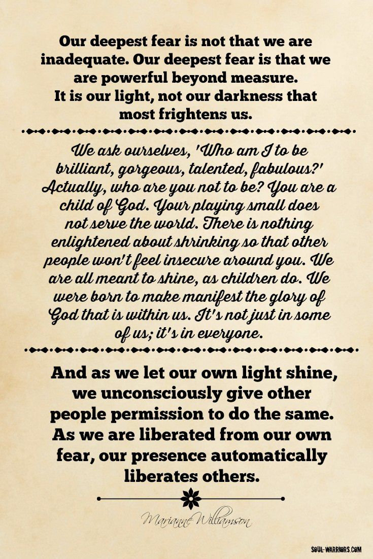 "Marianne Williamson ""Our deepest fear is not that we are inadequate..."" #HealYourselfHealtheWorld"