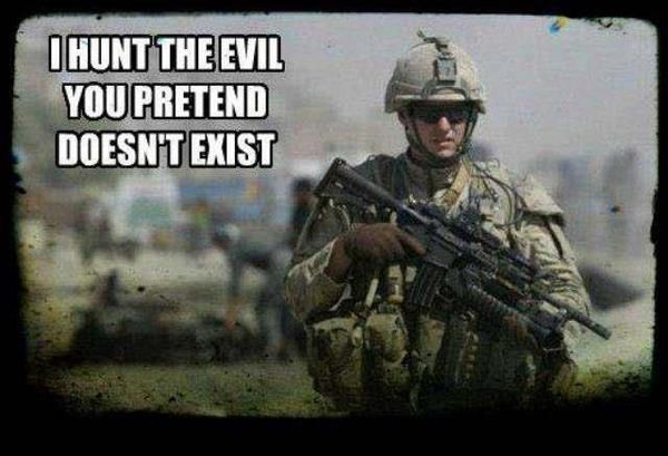 """I hunt the evil you pretend doesn't exist"" (message to politically overcorrect people in America who have no clue) by Mark J. Lucas"