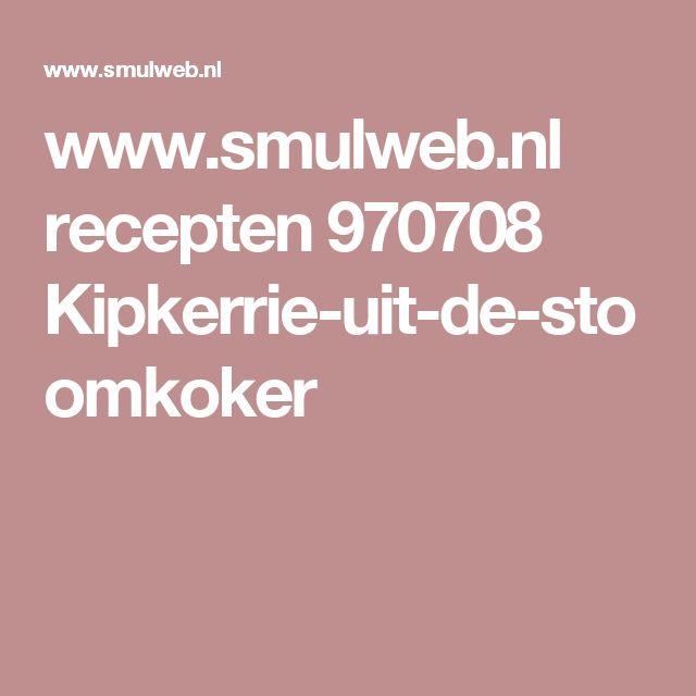 www.smulweb.nl recepten 970708 Kipkerrie-uit-de-stoomkoker
