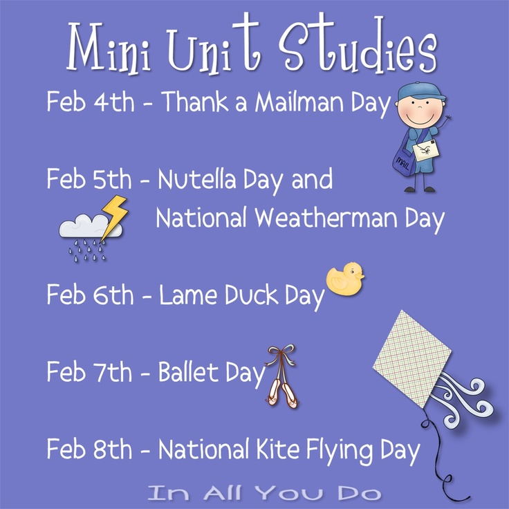 Mini Unit Studies for February (like Nutella Day!)