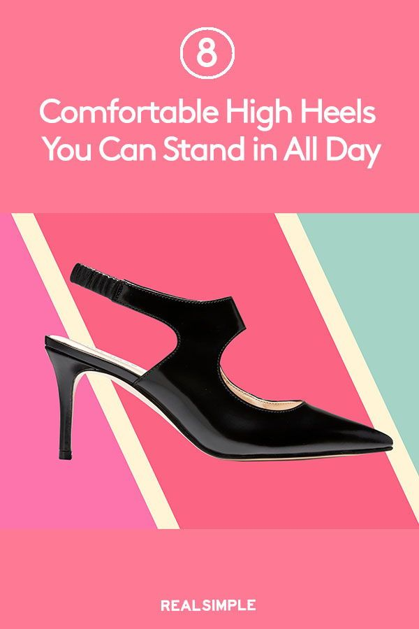 8 Comfortable High Heels You Can Stand In All Day Comfortable High Heels Heels High Heels