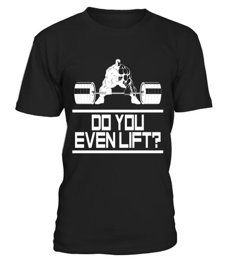 """# DO YOU EVEN LIFT? T-shirt - DYEL Memes For Gains .  Special Offer, not available in shops      Comes in a variety of styles and colours      Buy yours now before it is too late!      Secured payment via Visa / Mastercard / Amex / PayPal      How to place an order            Choose the model from the drop-down menu      Click on """"Buy it now""""      Choose the size and the quantity      Add your delivery address and bank details      And that's it!      Tags: Look 50% More jacked! All shirts…"""