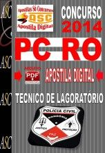 APOSTILA CONCURSO PC RO TÉCNICO DE LABORATÓRIO 2014  NOVO CONCURSO POLICIA CIVIL DE RONDÔNIA PC RO 2014.    Polícia Civil do Estado de Ro...