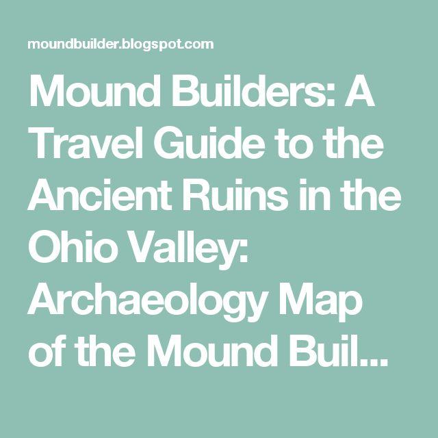 Mound Builders: A Travel Guide to the Ancient Ruins in the Ohio Valley: Archaeology Map of the Mound Builders Works in Ohio