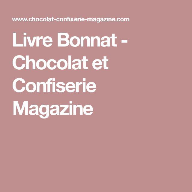 Livre Bonnat - Chocolat et Confiserie Magazine