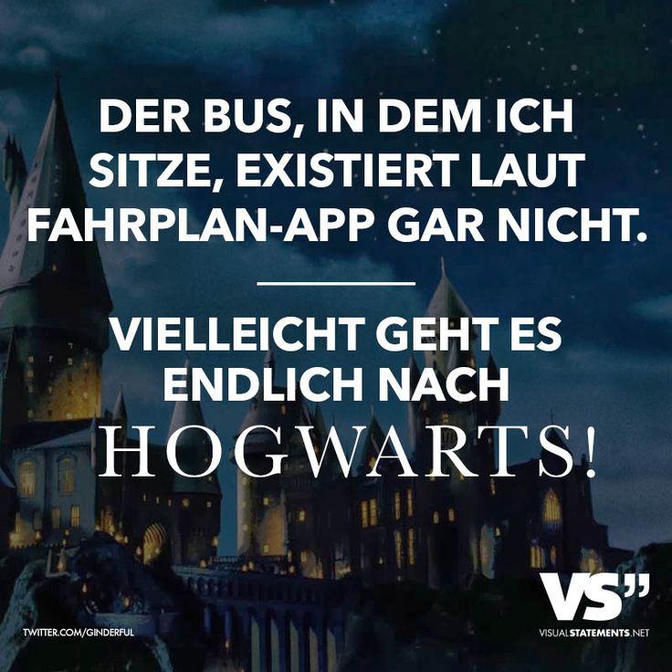 Der Bus, in dem ich sitze, existiert laut Fahrplan-App gar nicht. Vielleicht geht es endlich nach Hogwarts! - VISUAL STATEMENTS®