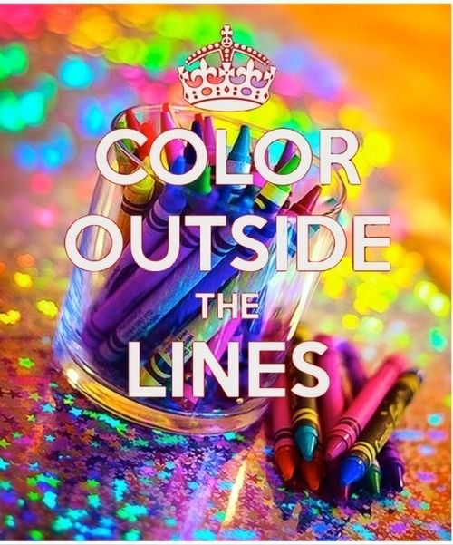 Kinder Garden: Color Outside The Lines. #rainbow #color #quotes