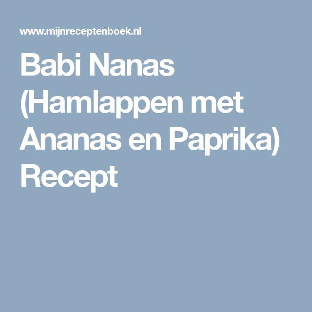 Babi Nanas (Hamlappen met Ananas en Paprika) Recept