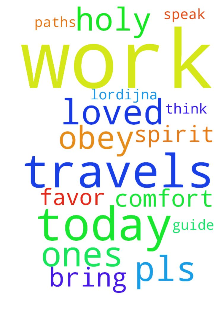 Work & travels, pls pray -  God, i pray guide, comfort and bring favor at work amp; travels today. Holy Spirit, help me think, speak amp; obey the Lord. Praying this for loved ones amp; all on our paths today. Thank You LordIJNA  Posted at: https://prayerrequest.com/t/x9d #pray #prayer #request #prayerrequest