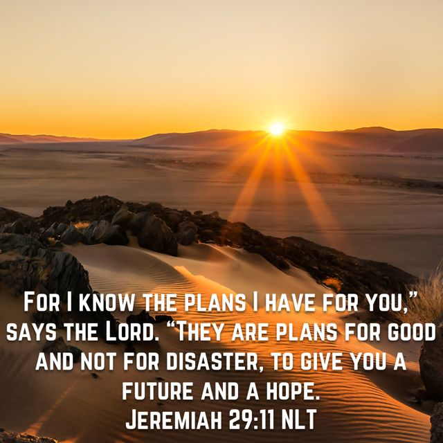 """For I know the plans I have for you,"""" says the Lord. """"They are plans for good and not for disaster, to give you a futur… 