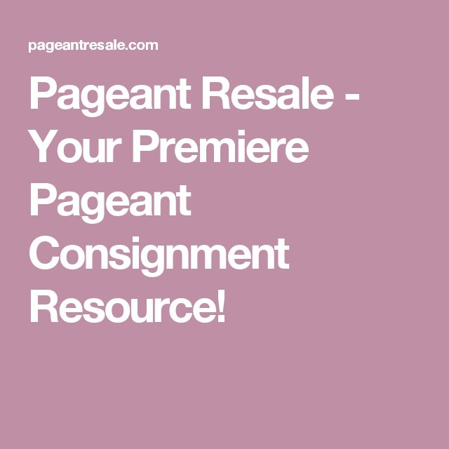 Pageant Resale - Your Premiere Pageant Consignment Resource!