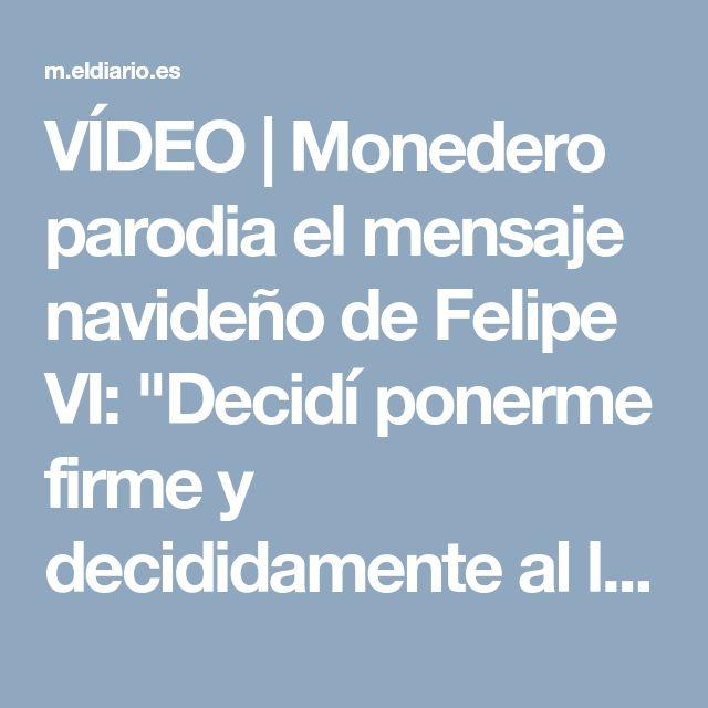 """VÍDEO   Monedero parodia el mensaje navideño de Felipe VI: """"Decidí ponerme firme y decididamente al lado del PP"""""""