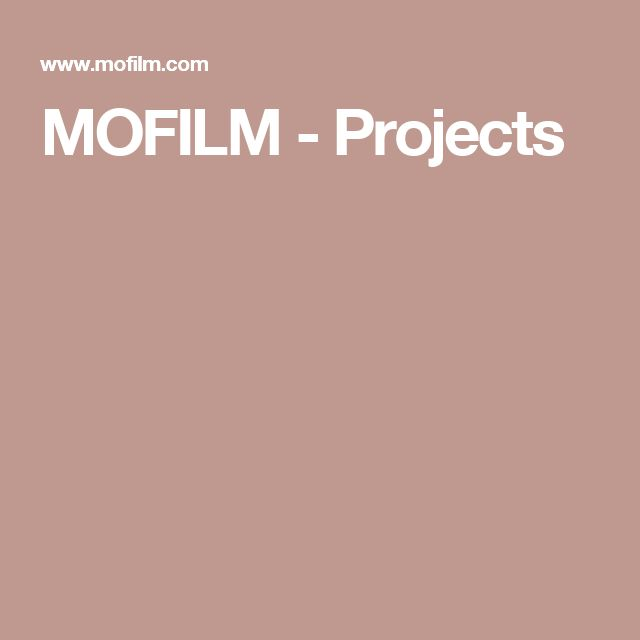 MOFILM - Projects