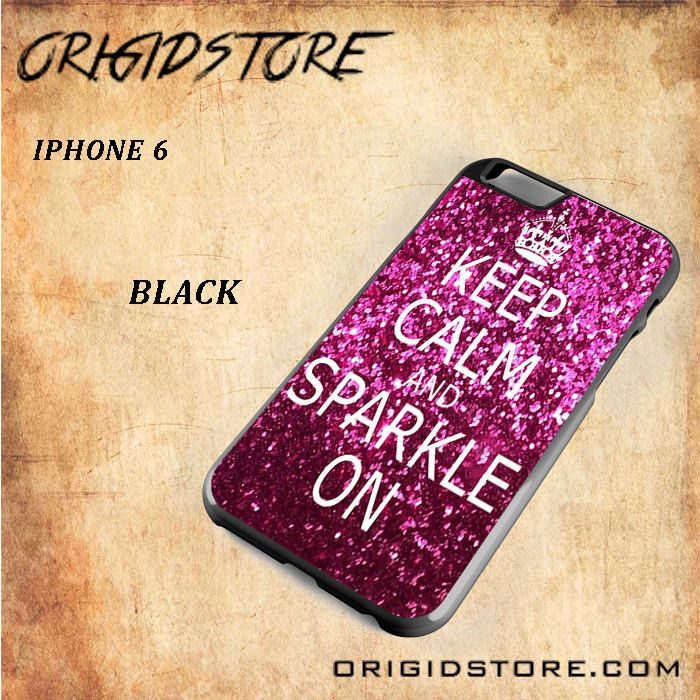KEEP CALM AND SPARKLE ON Snap on 2D Black and White Or 3D Suitable With Image For Iphone 6 Case
