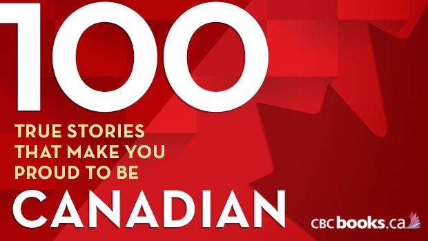 Here are 100 works of nonfiction that will make you proud to be Canadian