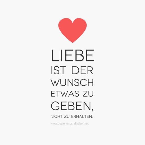 Beziehung Zitate - Berthold Brecht Liebe ist der Wunsch etwas zu geben nicht zu erhalten