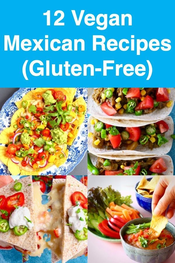 13 Vegan Mexican Recipes Gluten Free Vegan Mexican Recipes Mexican Food Recipes Recipes