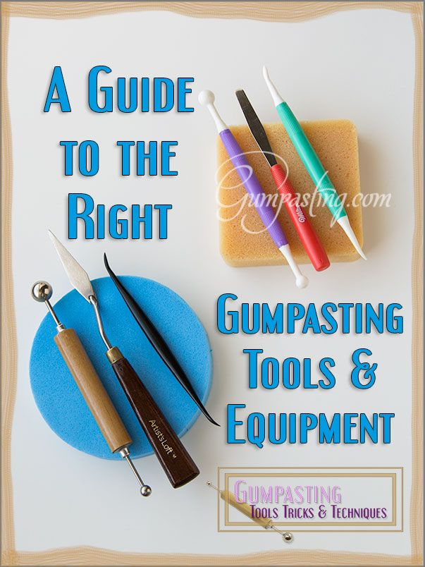 {A Guide to the Right Gumpasting Tools