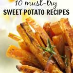 10 sweet potato recipes you have to try