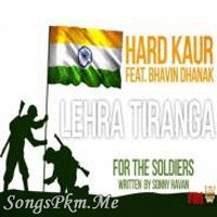 Lehra Tiranga - Hard Kaur Hindi Pop Mp3 Songs | Songspkm.me
