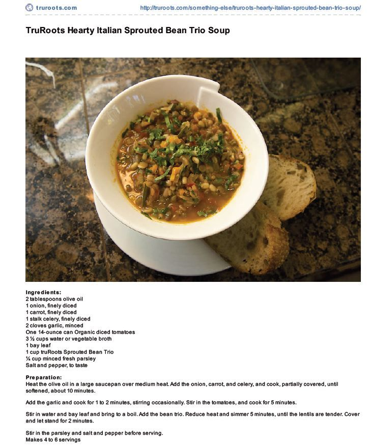 TruRoots Sprouted Bean Trio Italian Soup  - http://truroots.com/something-else/truroots-hearty-italian-sprouted-bean-trio-soup/