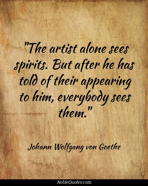 Goethe Quotes About Love: Arts Quotes: A Collection Of Art Ideas To Try