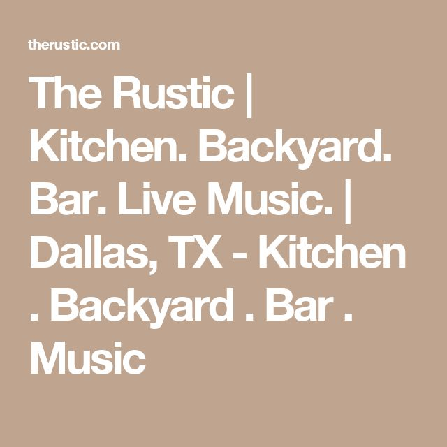 the rustic kitchen backyard bar live music dallas tx